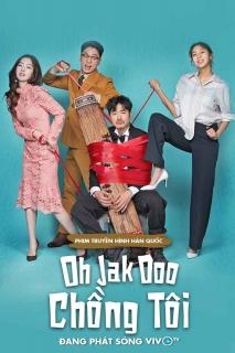 Oh Jak Doo Chồng Tôi (2018)