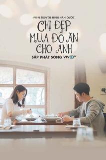 Chị Đẹp Mua Cơm Ngon Cho Tôi (2018)